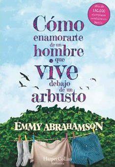 Leer Cómo enamorarte de un hombre que vive debajo de un arbusto - Emmy Abrahamson (Online)