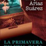 Leer La primavera en una caja de música – Raquel Arias Suárez (Online)