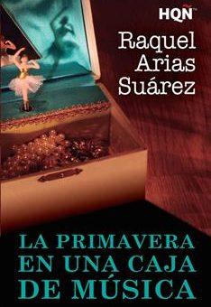 Leer La primavera en una caja de música - Raquel Arias Suárez (Online)