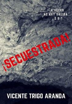 Leer ¡Secuestrada! - Vicente Trigo Aranda (Online)
