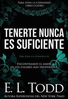 Leer Tenerte nunca es suficiente - E.L. Todd (Online)