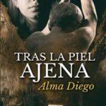 Leer Tras la piel ajena – Alma Diego (Online)