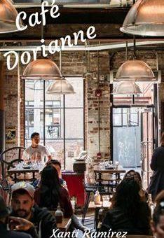 Leer Café Dorianne - Xanti Ramírez (Online)