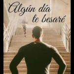 Leer Algún día te besaré – Ana Álvarez (Online)