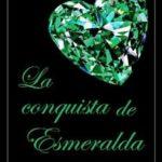 Leer La conquista de esmeralda – Catherine Brook (Online)