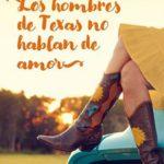 Leer Los hombres de Texas no hablan de amor – Olivia Ardey (Online)